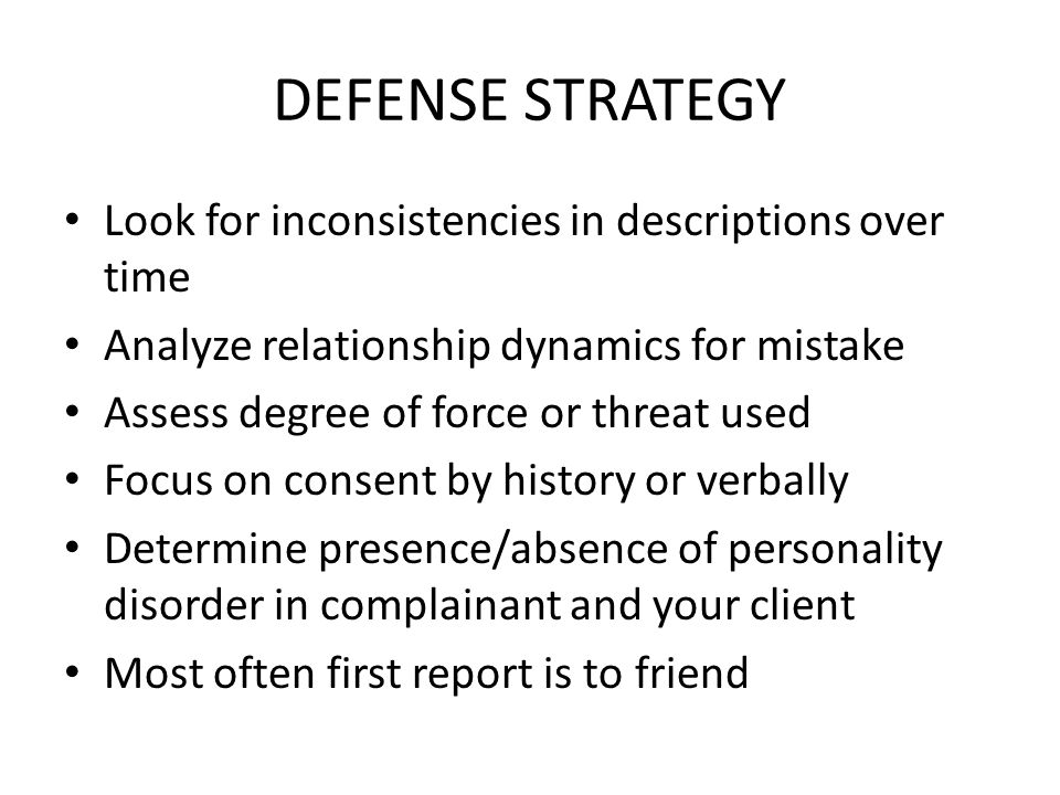 DEFENSE STRATEGY Look for inconsistencies in descriptions over time