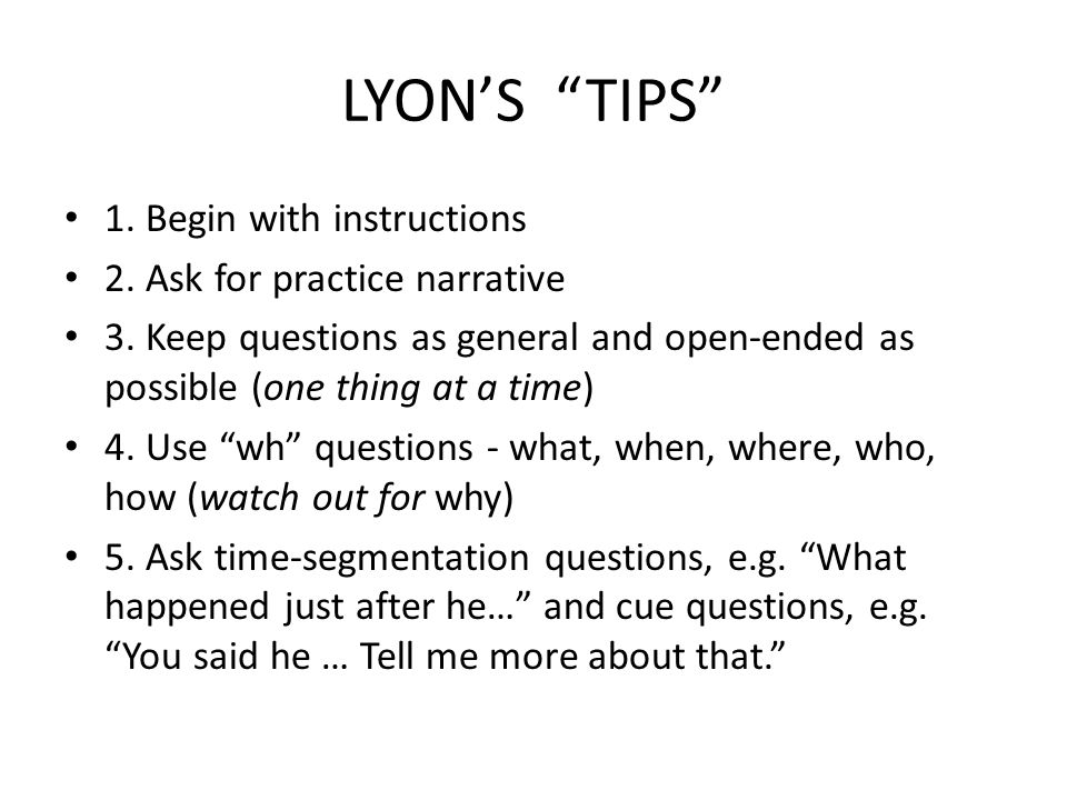 LYON'S TIPS 1. Begin with instructions 2. Ask for practice narrative