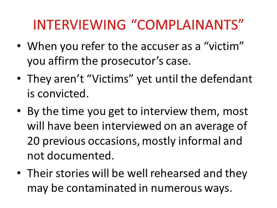 INTERVIEWING COMPLAINANTS