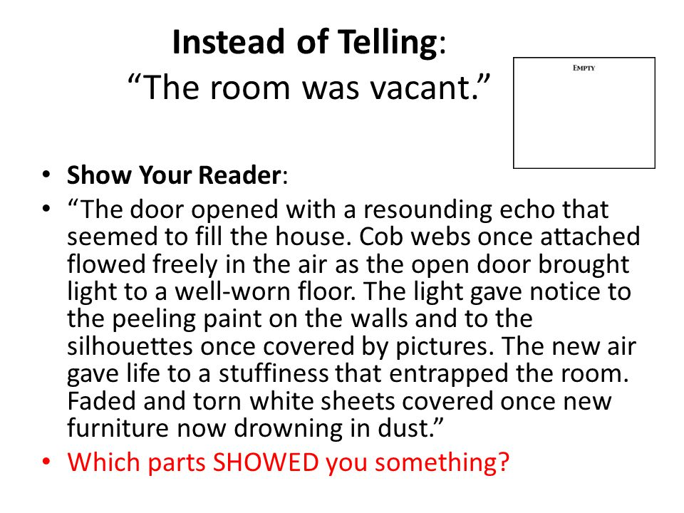 Instead of Telling: The room was vacant.