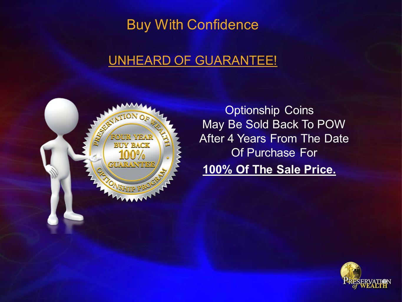 Buy With Confidence UNHEARD OF GUARANTEE!