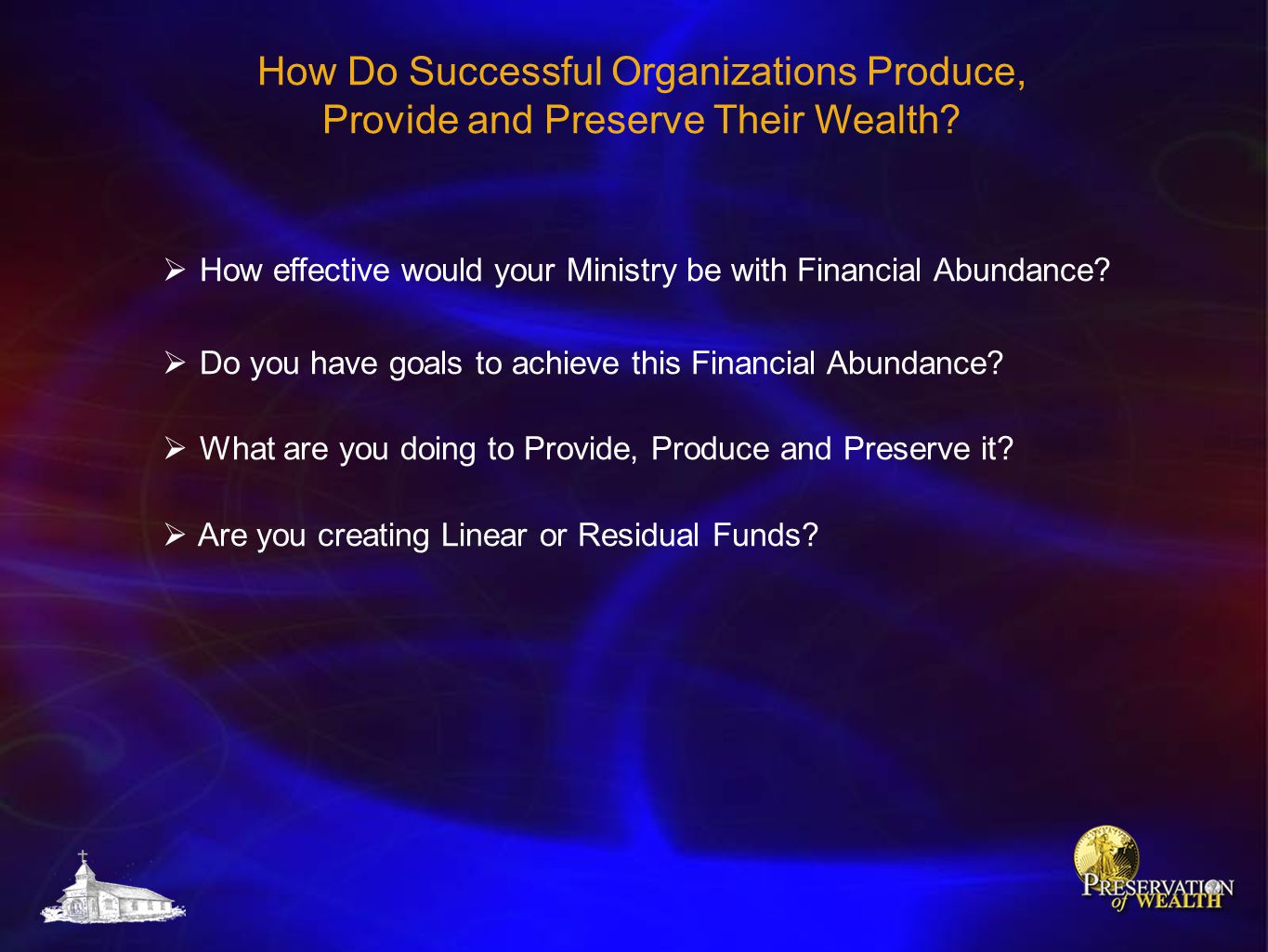 How Do Successful Organizations Produce, Provide and Preserve Their Wealth