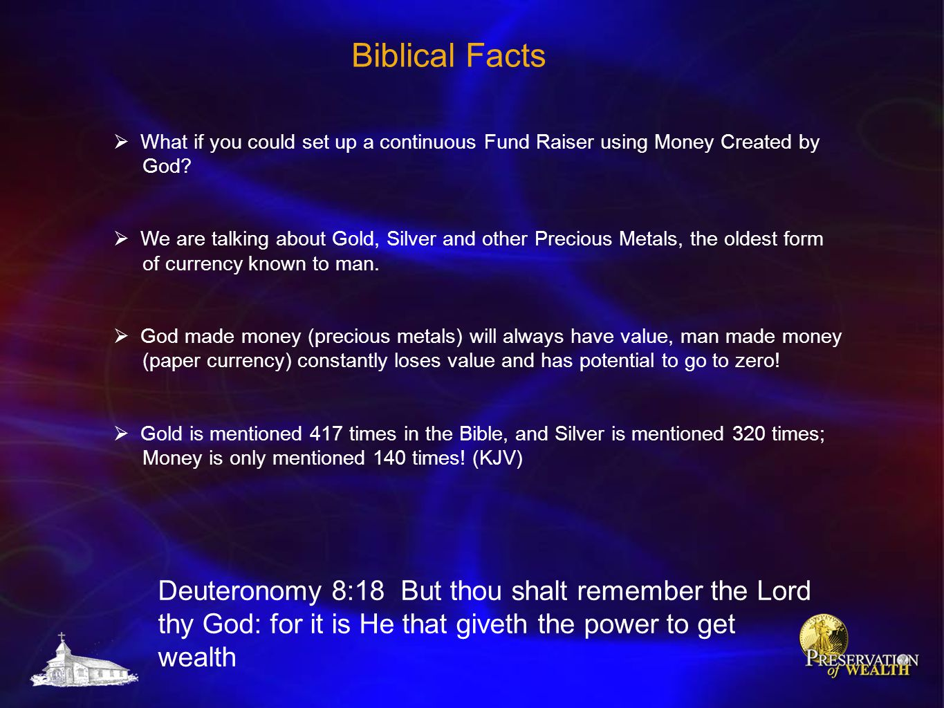 Biblical Facts What if you could set up a continuous Fund Raiser using Money Created by God