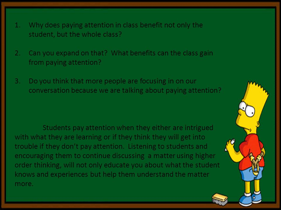 Why does paying attention in class benefit not only the student, but the whole class