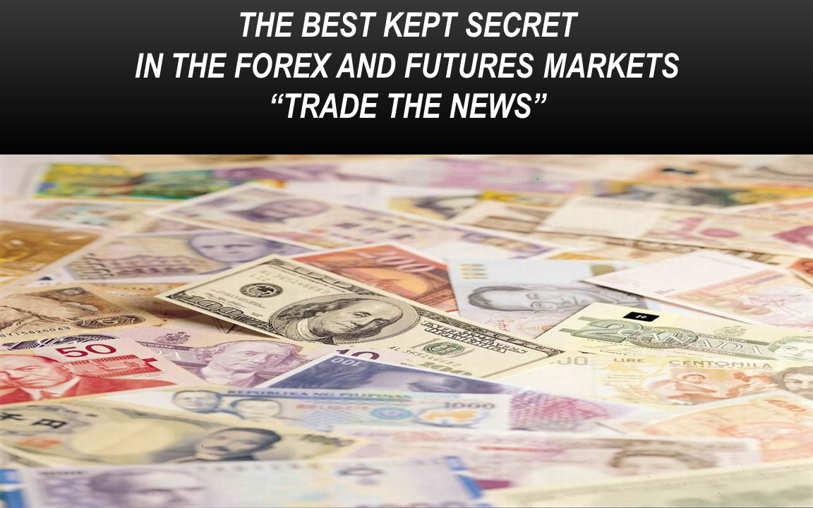 IN THE FOREX AND FUTURES MARKETS