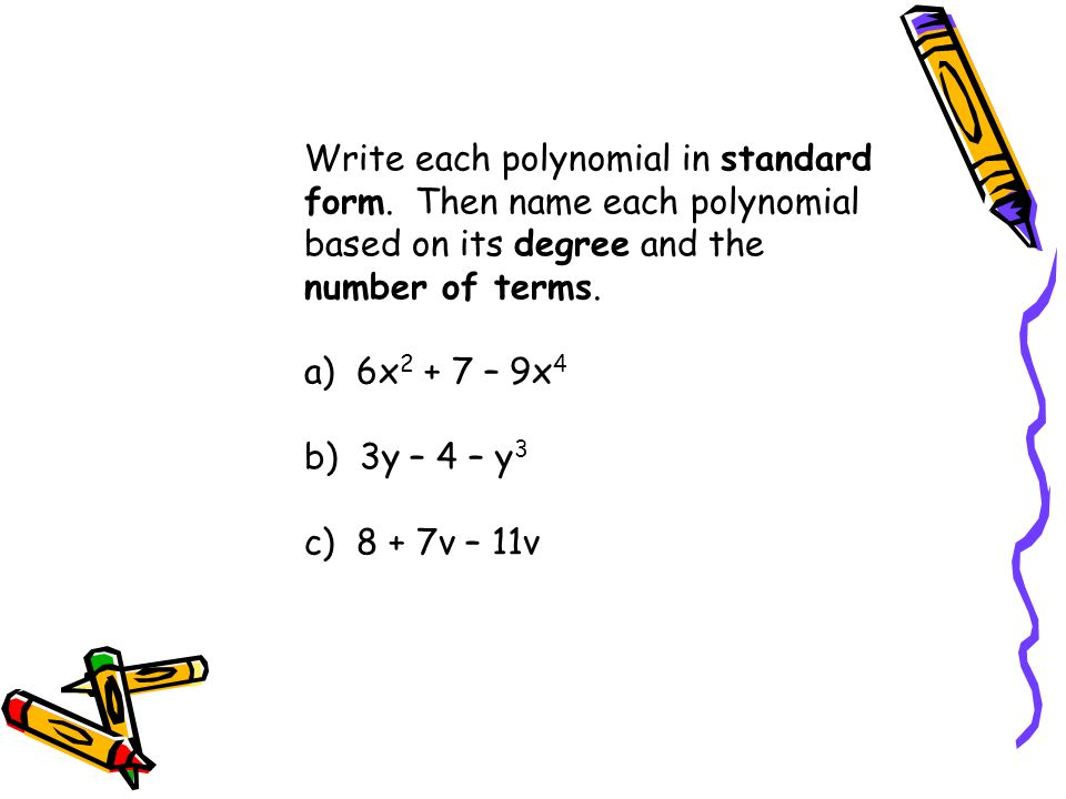Write each polynomial in standard form