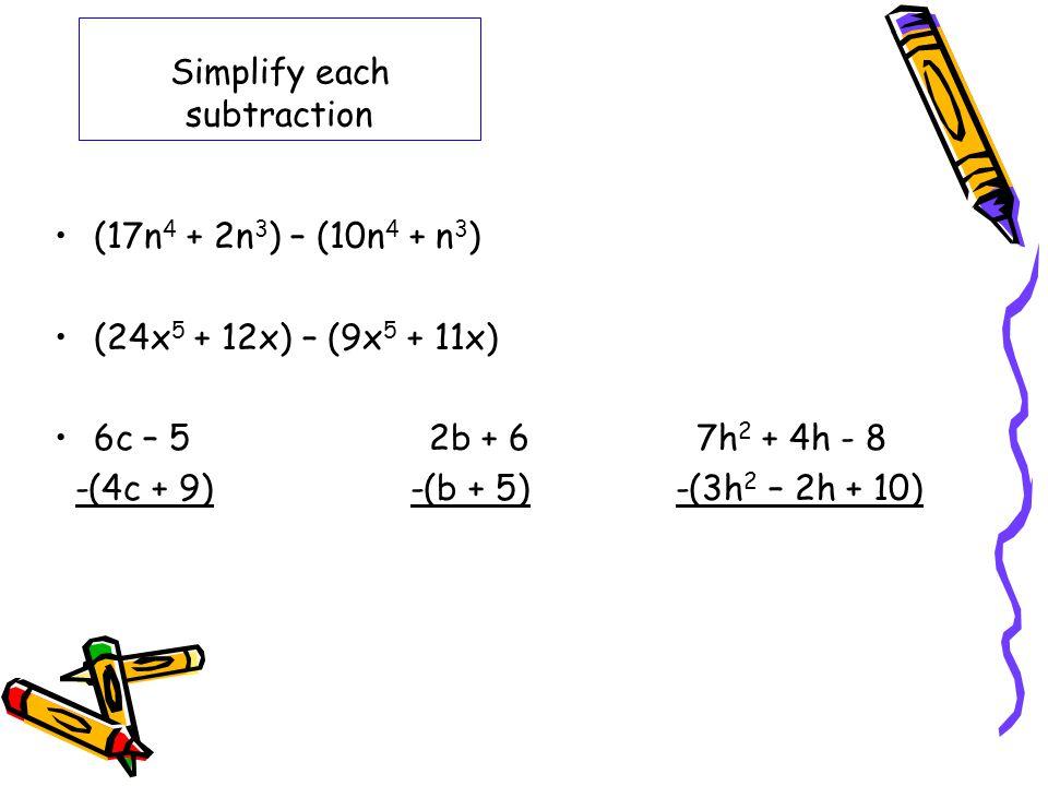 Simplify each subtraction