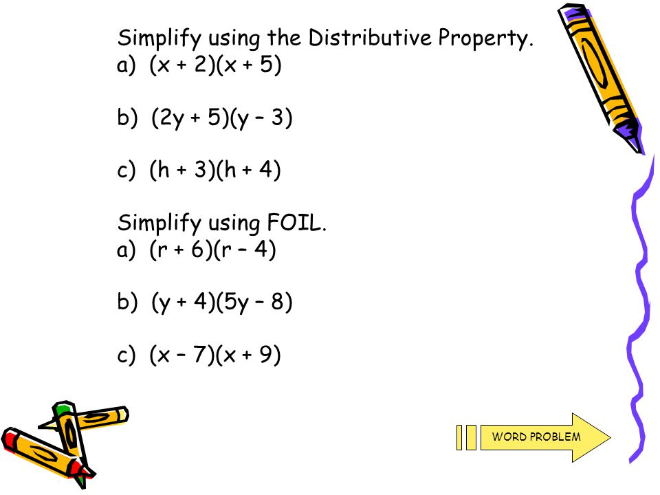Simplify using the Distributive Property