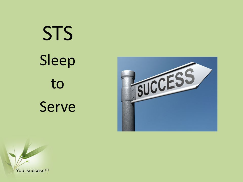 STS Sleep to Serve You, success !!!