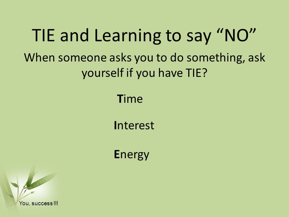 TIE and Learning to say NO