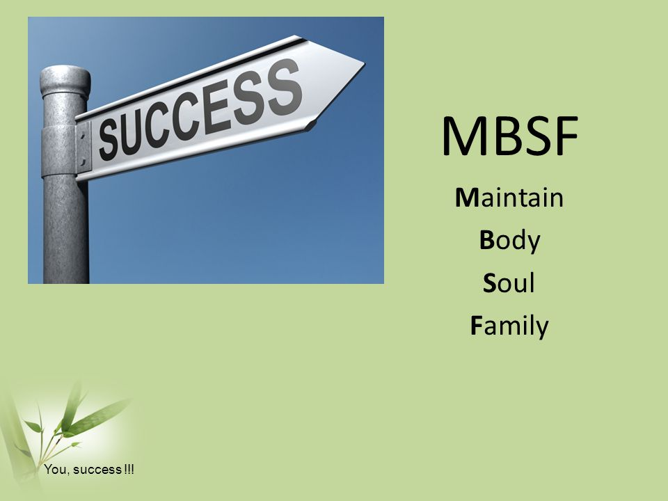 MBSF Maintain Body Soul Family You, success !!!