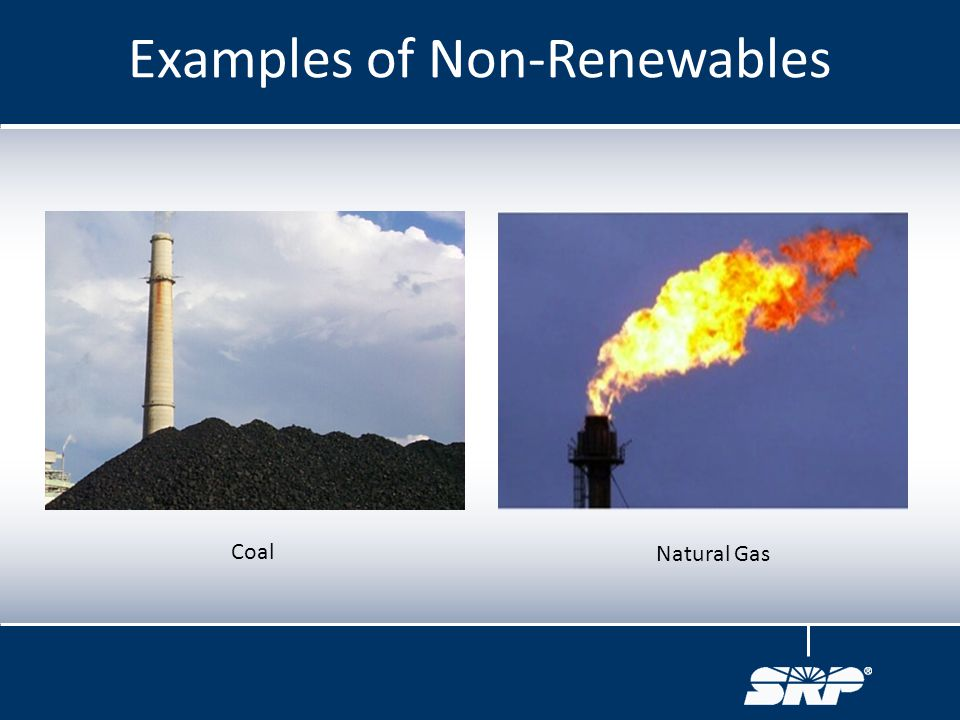 Examples of Non-Renewables