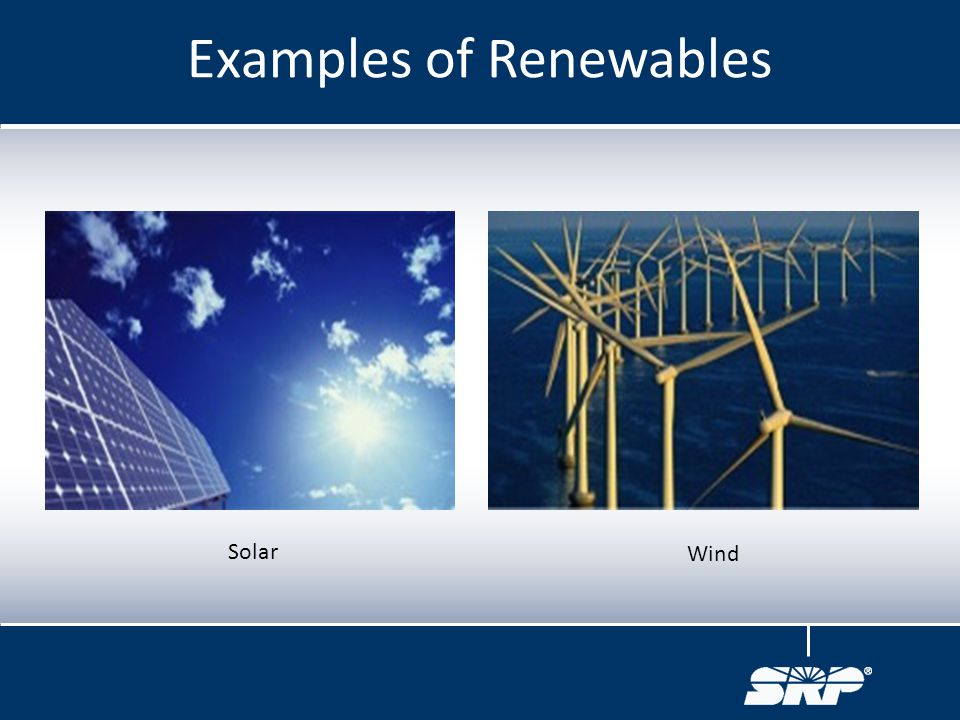 Examples of Renewables
