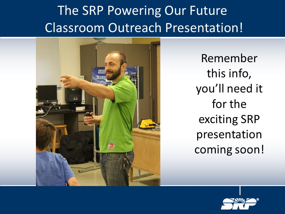 The SRP Powering Our Future Classroom Outreach Presentation!