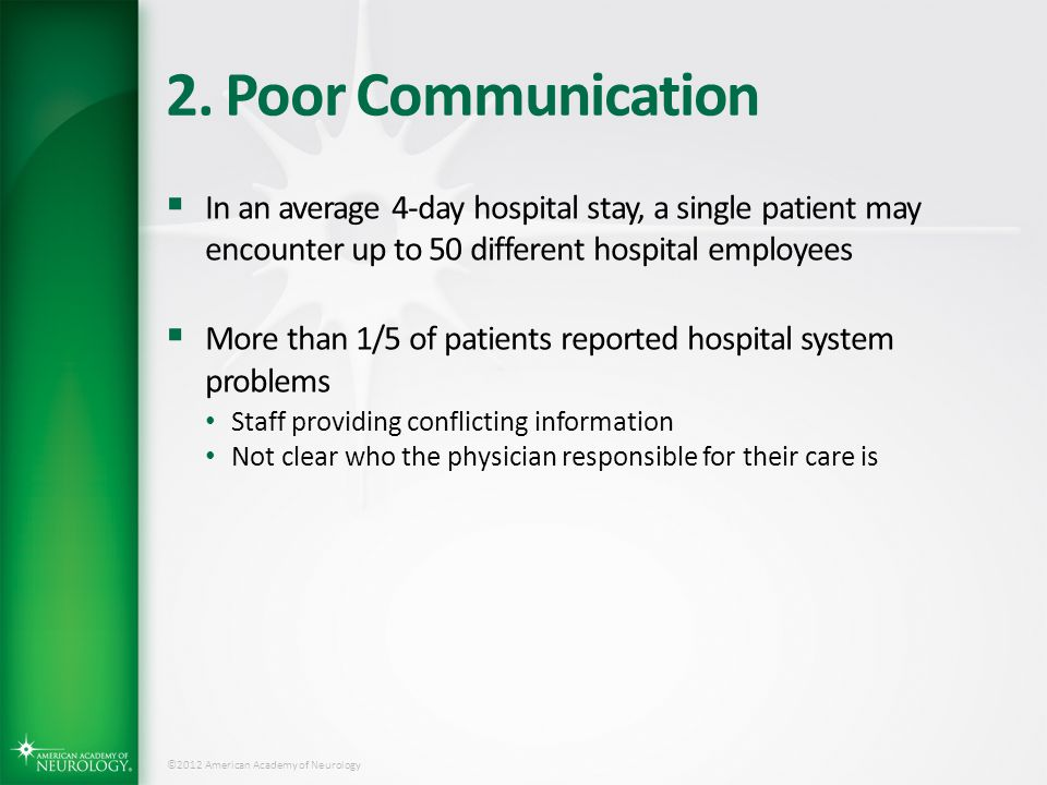 2. Poor Communication In an average 4-day hospital stay, a single patient may encounter up to 50 different hospital employees.
