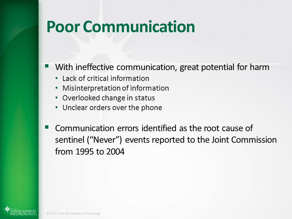 Poor Communication With ineffective communication, great potential for harm. Lack of critical information.