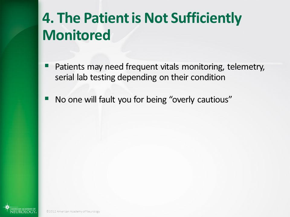 4. The Patient is Not Sufficiently Monitored