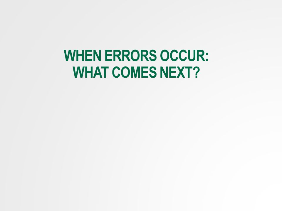 When errors occur: What comes next