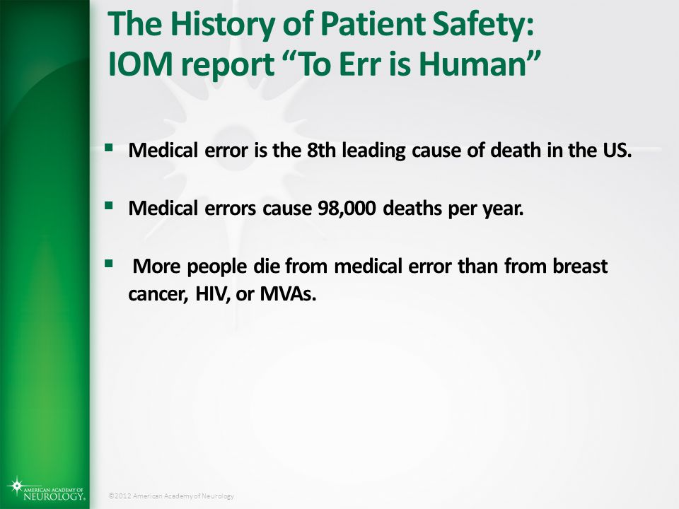 The History of Patient Safety: IOM report To Err is Human