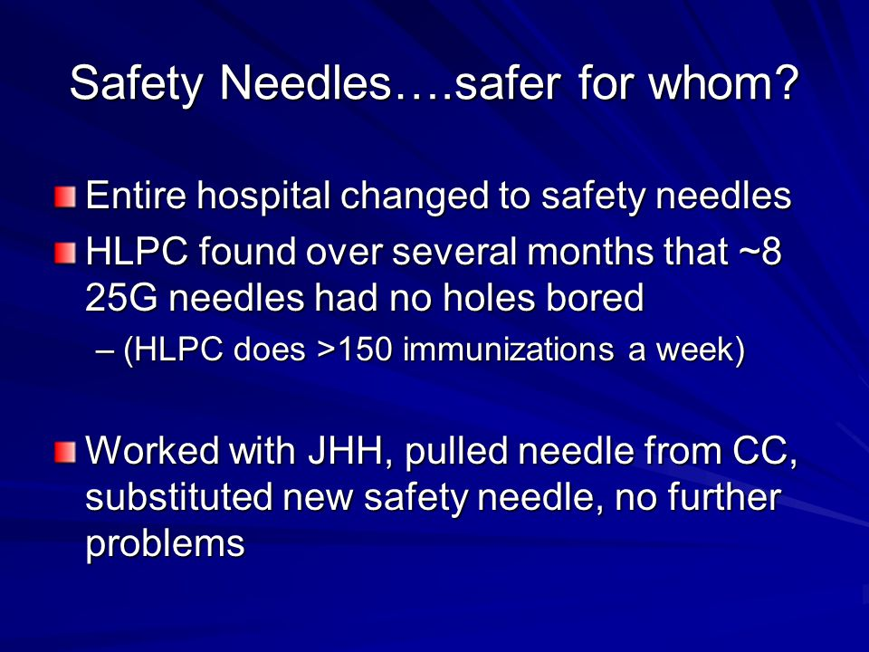 Safety Needles….safer for whom