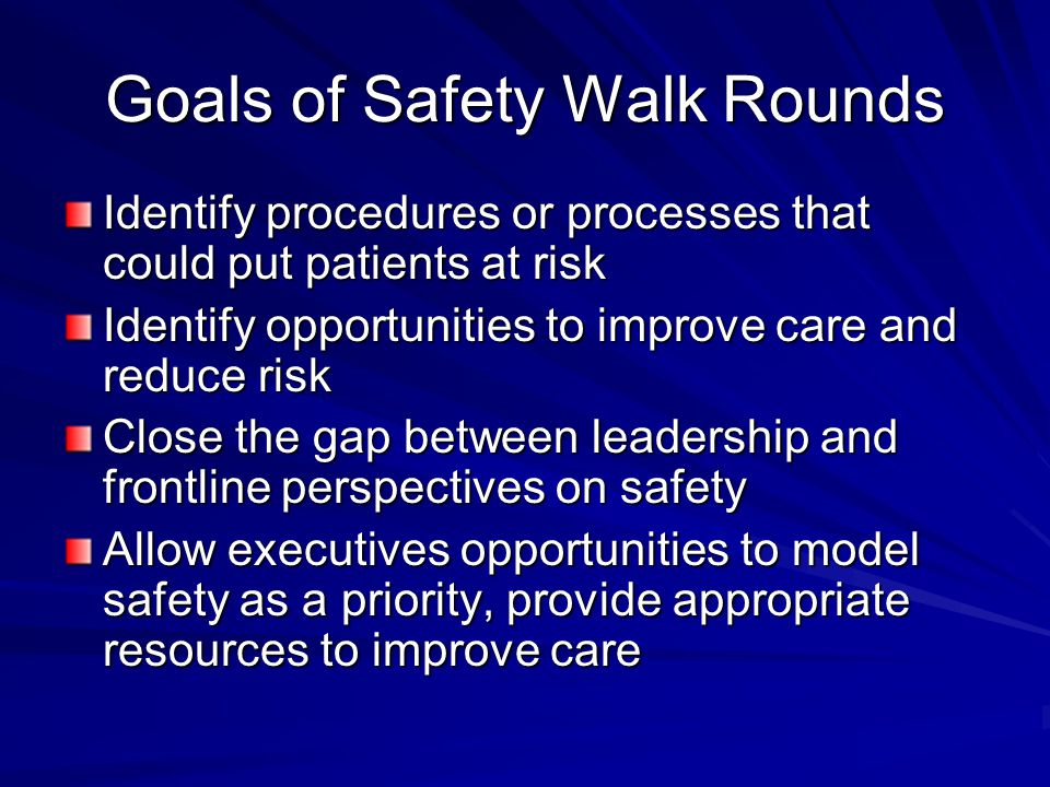 Goals of Safety Walk Rounds