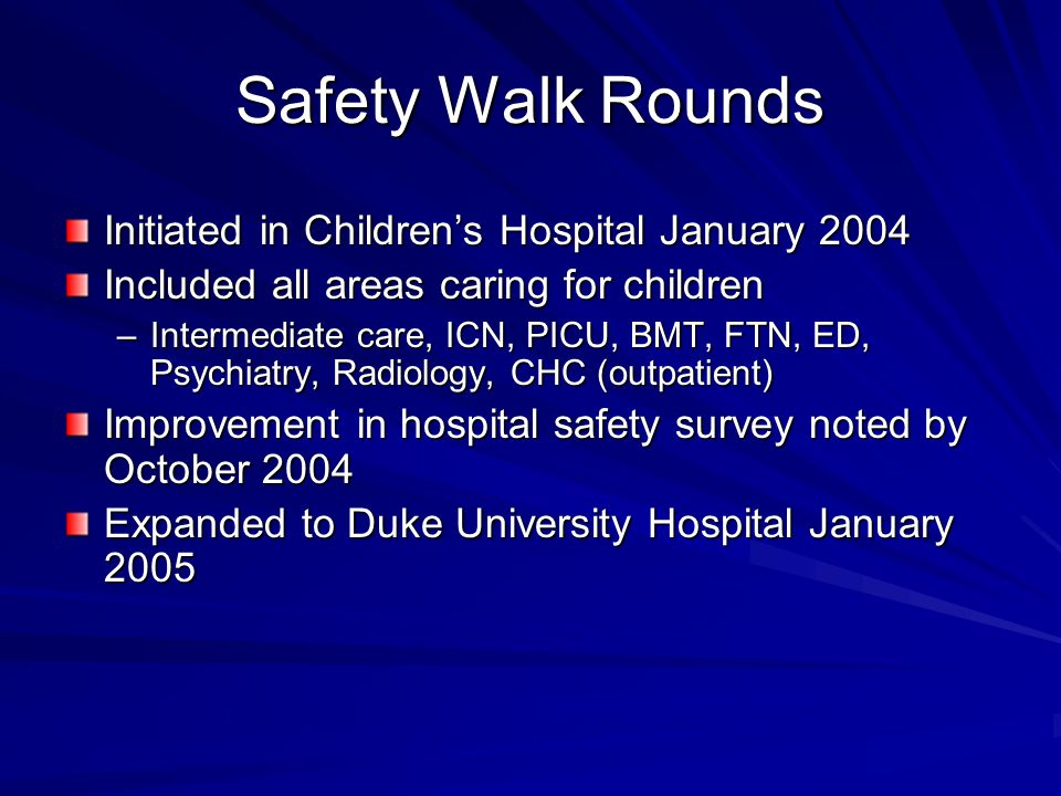 Safety Walk Rounds Initiated in Children's Hospital January 2004