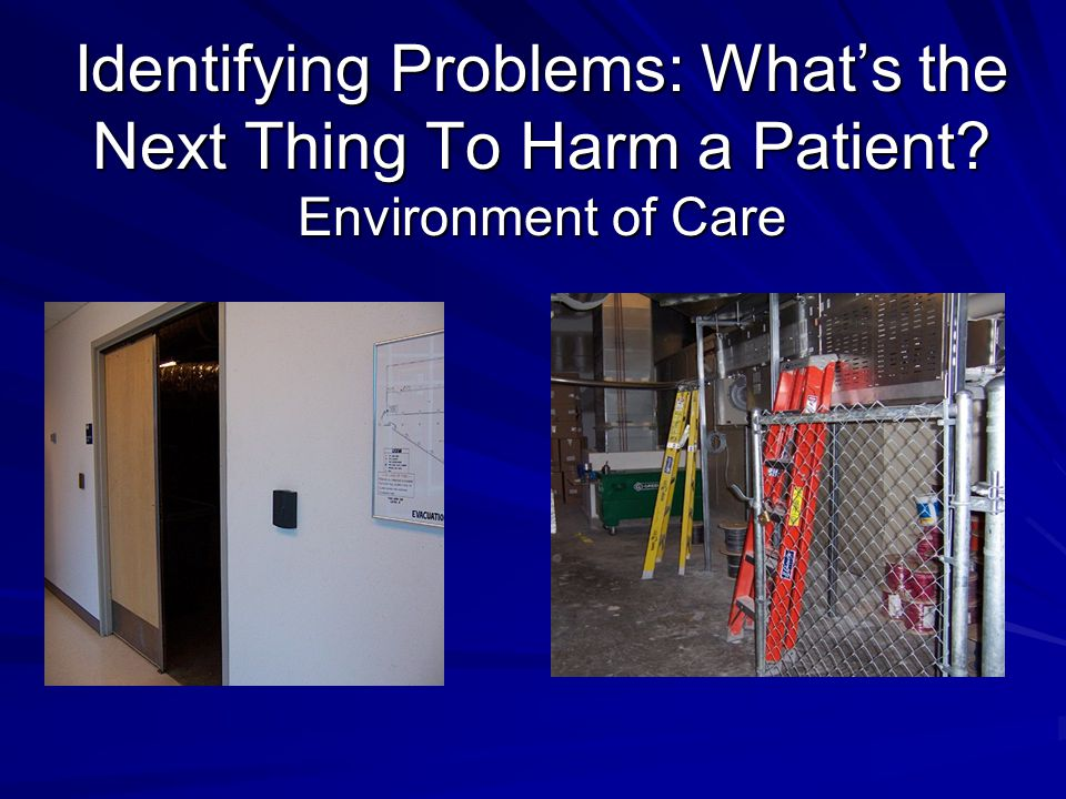 Identifying Problems: What's the Next Thing To Harm a Patient