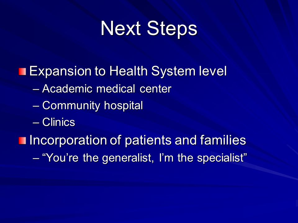 Next Steps Expansion to Health System level