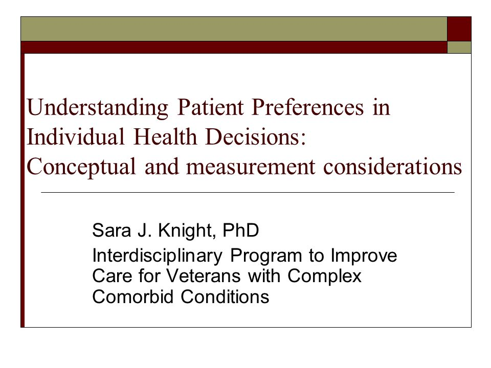 Understanding Patient Preferences in Individual Health Decisions: Conceptual and measurement considerations