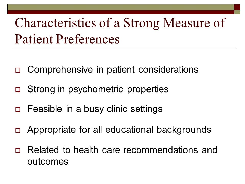 Characteristics of a Strong Measure of Patient Preferences