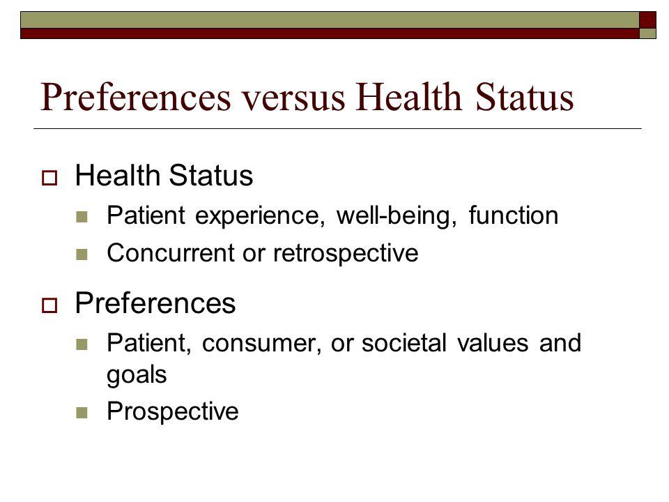 Preferences versus Health Status