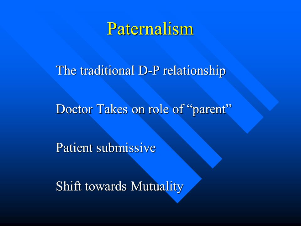 Paternalism The traditional D-P relationship