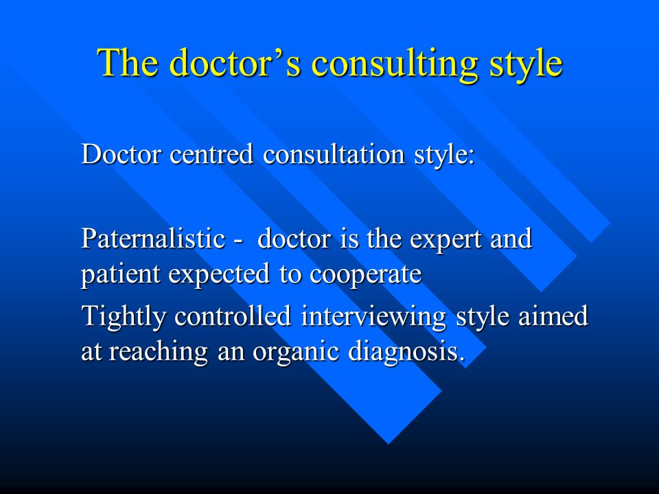 The doctor's consulting style