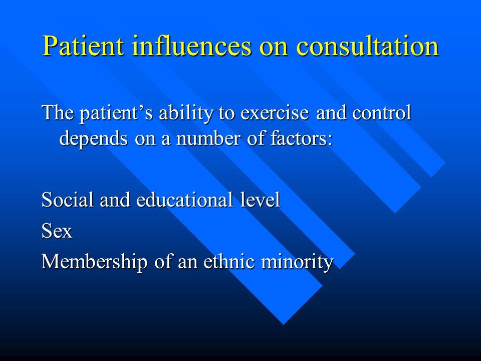 Patient influences on consultation