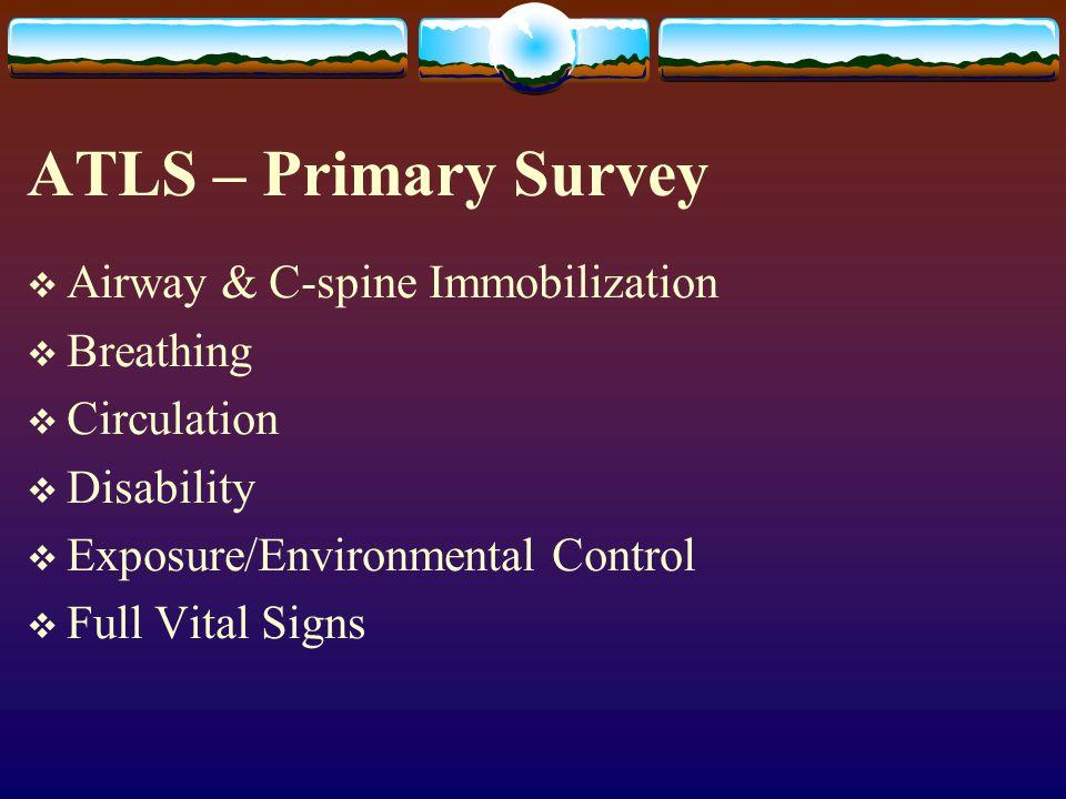 ATLS – Primary Survey Airway & C-spine Immobilization Breathing
