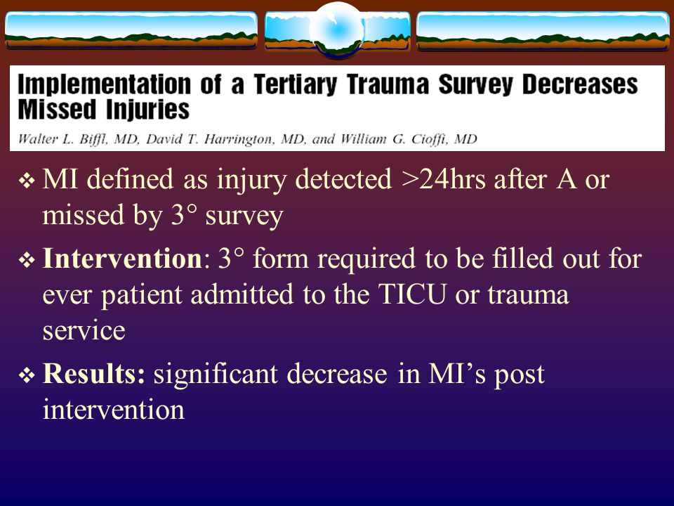 MI defined as injury detected >24hrs after A or missed by 3° survey