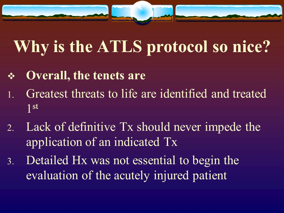Why is the ATLS protocol so nice
