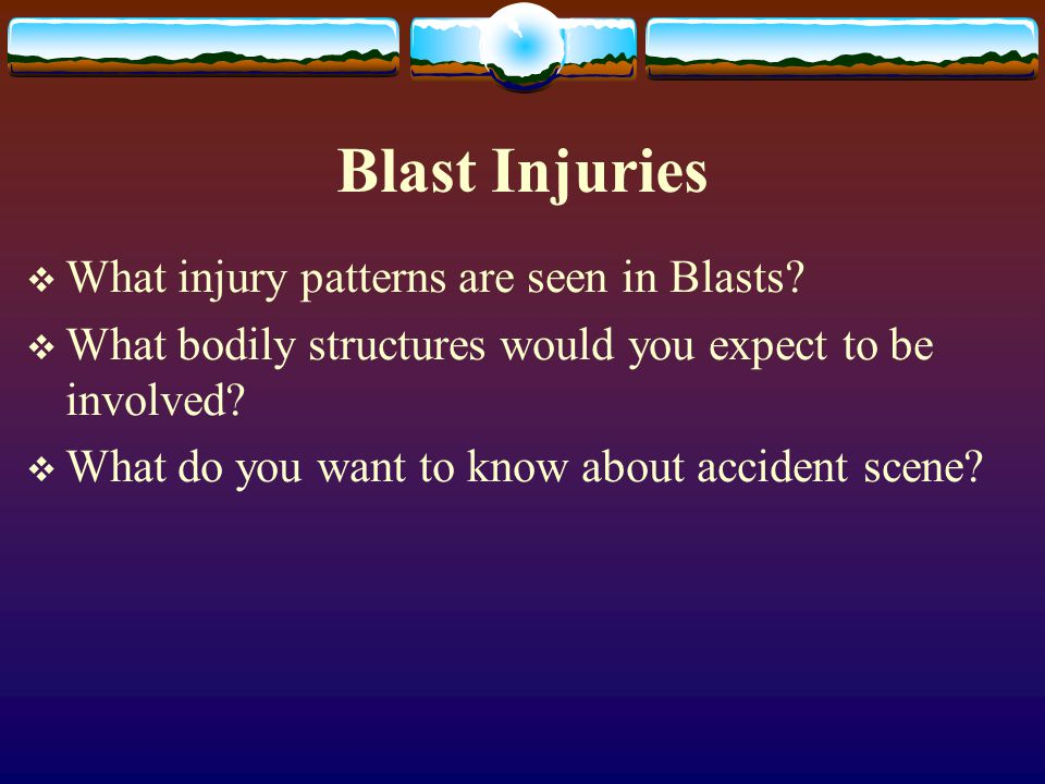 Blast Injuries What injury patterns are seen in Blasts