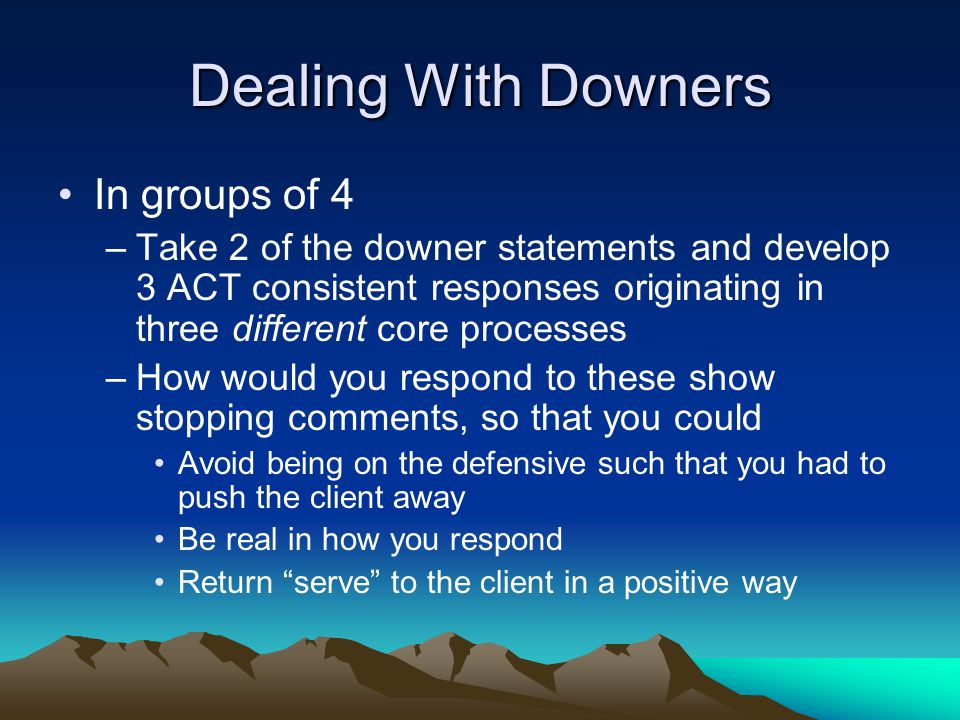 Dealing With Downers In groups of 4