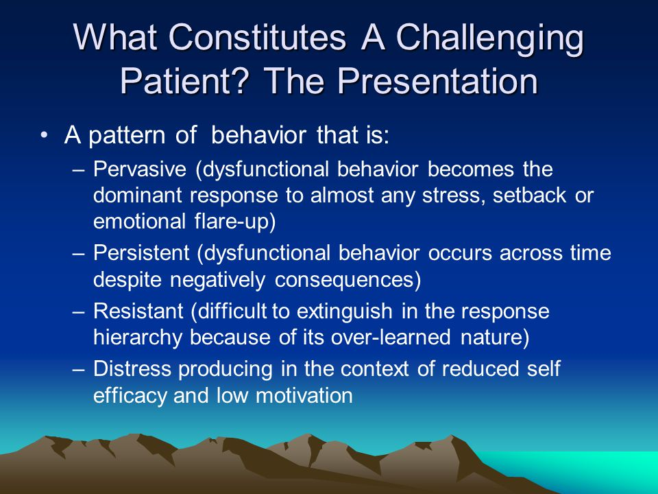 What Constitutes A Challenging Patient The Presentation
