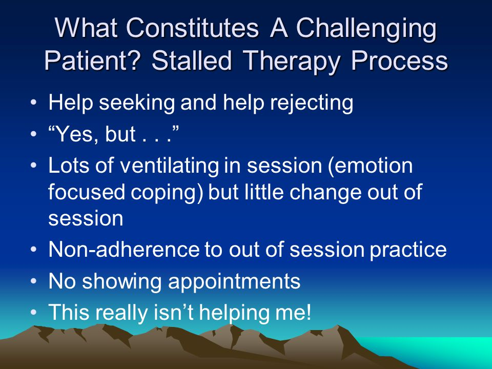 What Constitutes A Challenging Patient Stalled Therapy Process