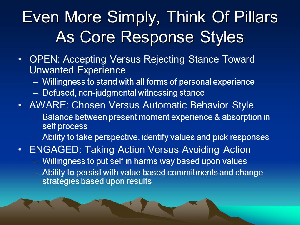 Even More Simply, Think Of Pillars As Core Response Styles