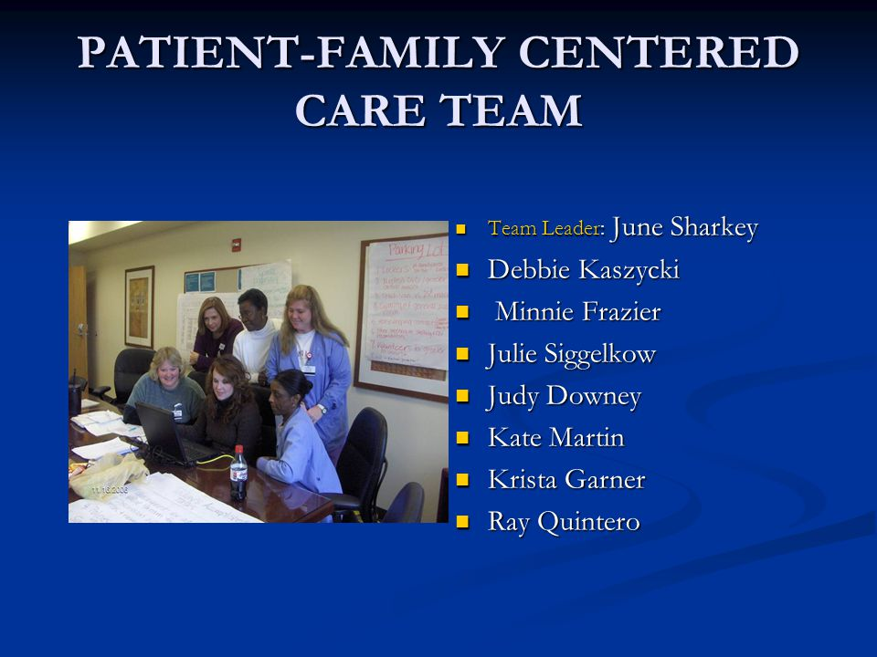 PATIENT-FAMILY CENTERED CARE TEAM