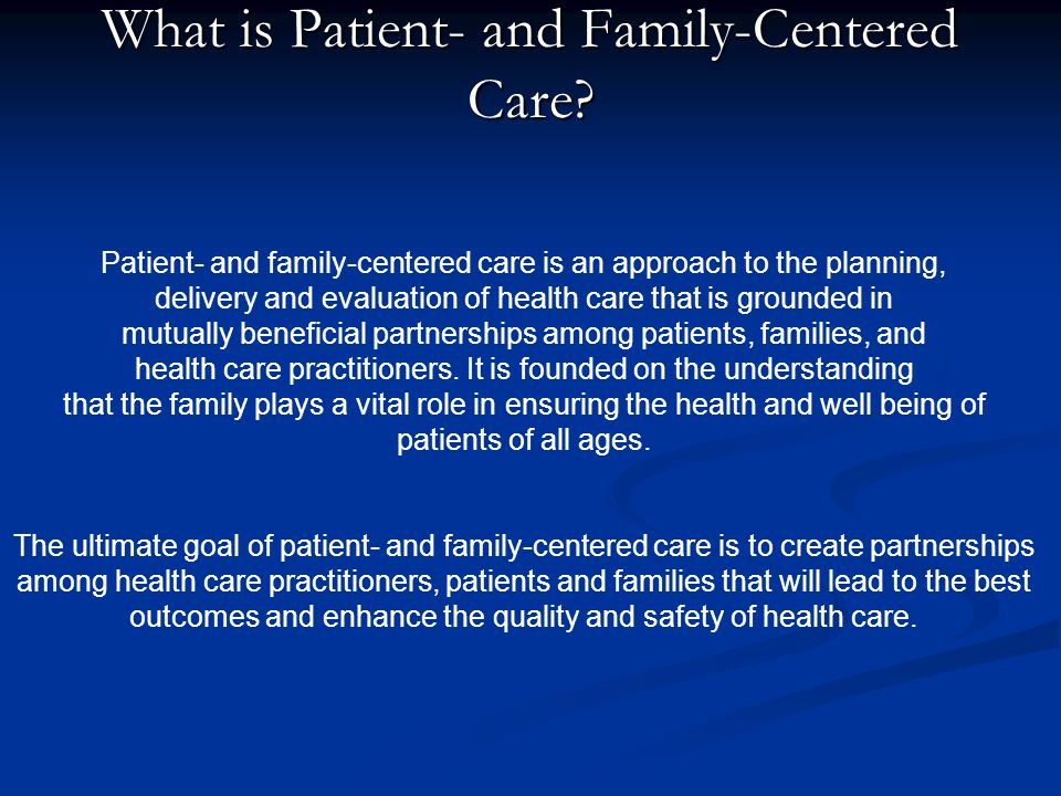 What is Patient- and Family-Centered Care