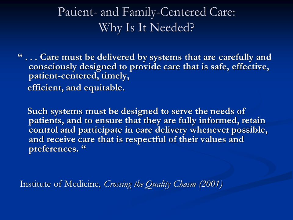 Patient- and Family-Centered Care: Why Is It Needed