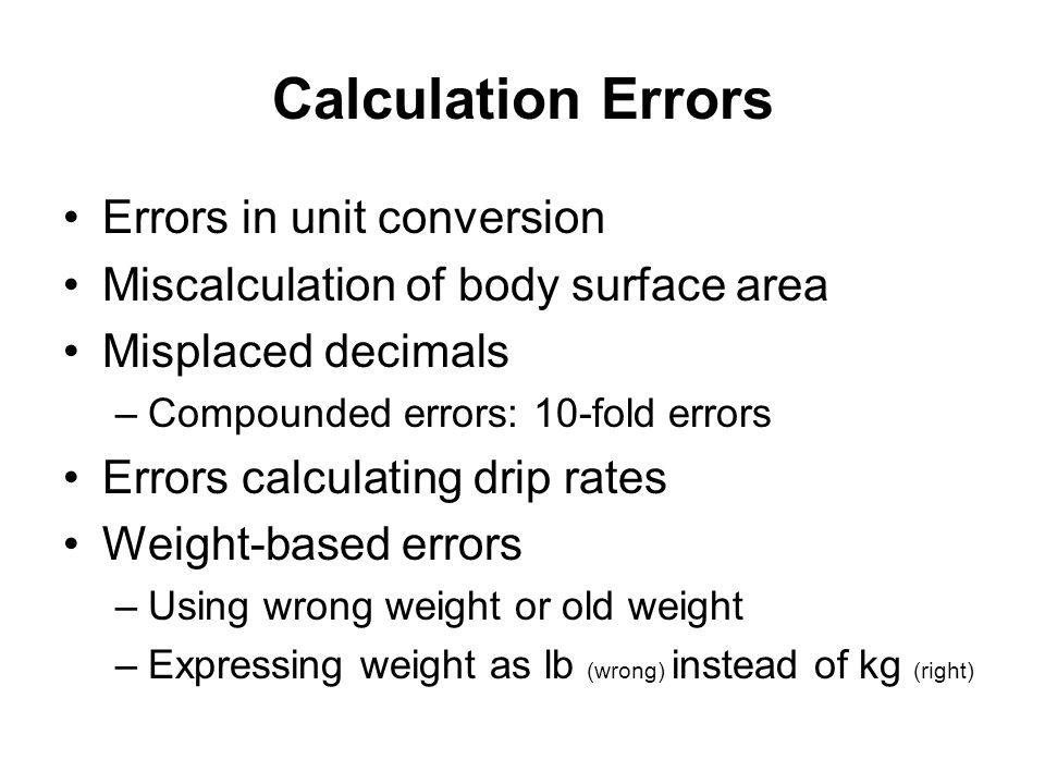 Calculation Errors Errors in unit conversion