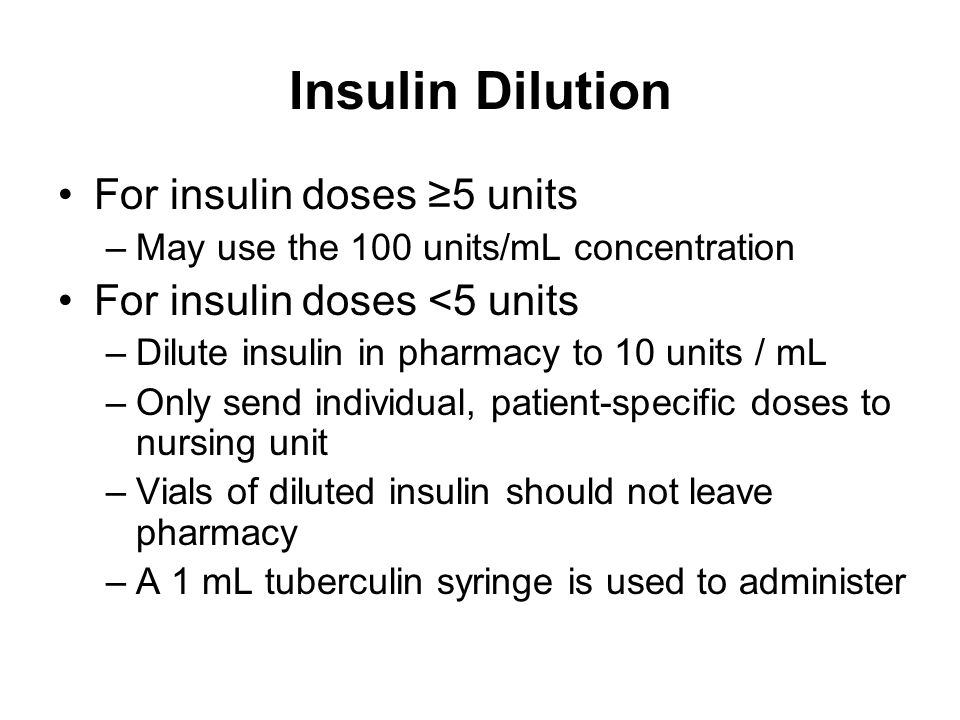 Insulin Dilution For insulin doses ≥5 units