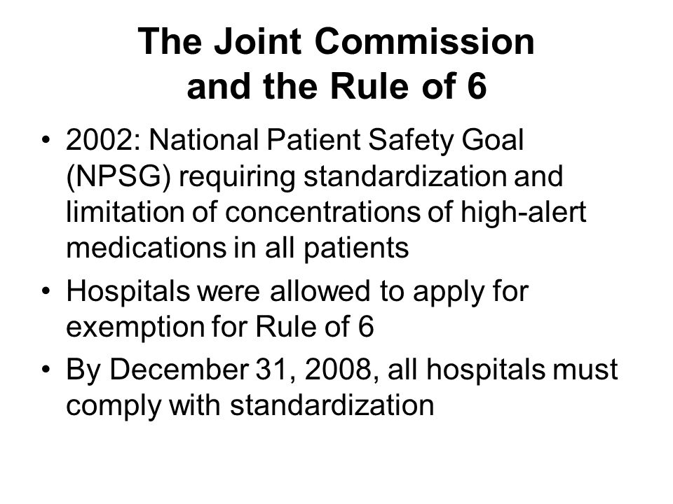 The Joint Commission and the Rule of 6