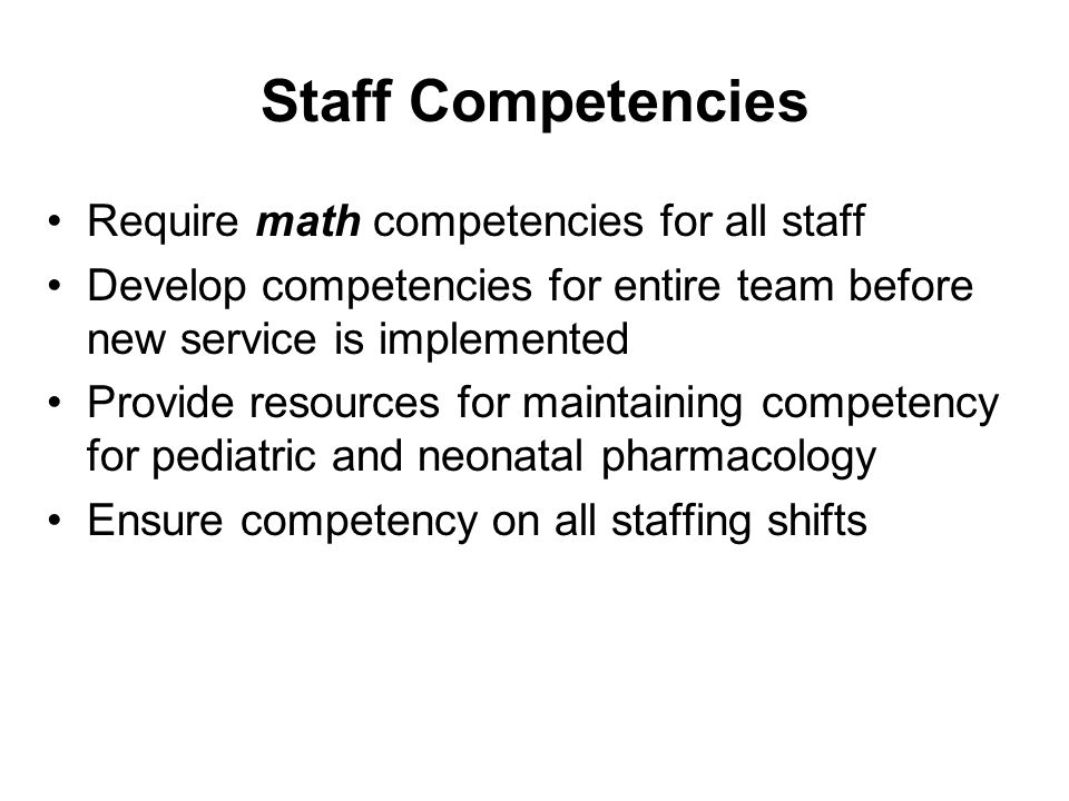Staff Competencies Require math competencies for all staff