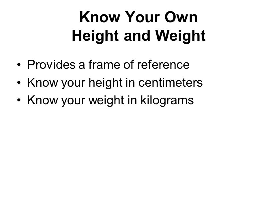 Know Your Own Height and Weight